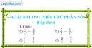 Bài 119 : Phép trừ phân số (tiếp theo)