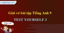 Test yourself 3 - Trang 26 VBT Tiếng Anh 9 mới