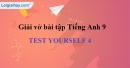 Test yourself 4 - VBT Tiếng Anh 9 mới