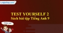 Test yourself 2 - Trang 57 VBT Tiếng Anh 9 mới