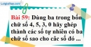 Bài 59 trang 41 Vở bài tập toán 6 tập 1