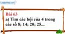 Bài 63 trang 44 Vở bài tập toán 6 tập 1
