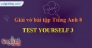 Test yourself 3 - Trang 27 VBT Tiếng Anh 8 mới