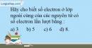 Bài 6.9 trang 15 SBT Hóa học 10