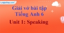 Speaking - trang 6 Unit 1 SBT tiếng Anh lớp 6 mới
