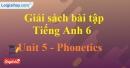 Phonetics - trang 33 Unit 5 SBT Tiếng anh 6 mới