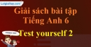 Test Yourself 2 - trang 48 SBT Tiếng anh 6 mới