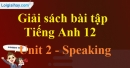 Speaking - Unit 2 SBT Tiếng anh 12 mới