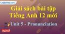 Pronunciation - Unit 5 SBT Tiếng anh 12 mới
