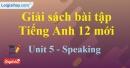 Speaking - trang 38 Unit 5 SBT Tiếng anh 12 mới