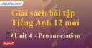 Pronunciation - trang 26 Unit 4 SBT Tiếng anh 12 mới