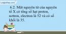 Bài 6.2, 6.3 trang 14 SBT Hóa học 10