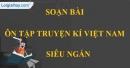 Soạn bài Ôn tập truyện kí Việt Nam siêu ngắn