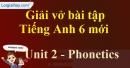 Phonetics - Trang 11 Unit 2 VBT tiếng anh 6 mới