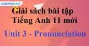 Pronunciation - trang 18 Unit 3 SBT Tiếng anh 11 mới