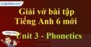 Phonetics - Unit 3 VBT tiếng anh 6 mới