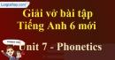 Phonetics - Trang 5 Unit 7 VBT tiếng anh 6 mới