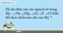 Bài 9.6; 9.7; 9.8; 9.9; 9.10 trang 22 SBT Hóa học 10