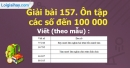 Bài 157 : Ôn tập các số đến 100 000