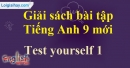 Test Yourself 1 - trang 27 -  SBT tiếng Anh 9 mới