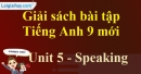 Speaking - Unit 5 - SBT tiếng Anh 9 mới