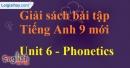 Phonetics - Unit 6 - SBT tiếng Anh 9 mới