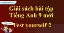 Test Yourself 2 - Kiểm tra cá nhân 2 - trang 56 - SBT tiếng Anh 9 mới