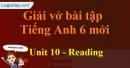 Reading - Trang 32 Unit 10 VBT tiếng anh 6 mới