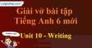 Writing - Trang 34 Unit 10 VBT tiếng anh 6 mới