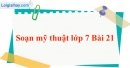 Soạn mĩ thuật lớp 7 Bài 21: TTMT Một số tác giả, tác phẩm tiêu biểu của mĩ thuật Việt Nam từ cuối thế kỉ XIX đến năm 1954