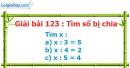 Bài 123 : Tìm số bị chia