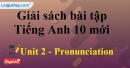 Pronunciation - trang 13 Unit 2 SBT Tiếng anh 10 mới