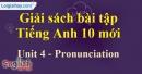 Pronunciation - trang 32 Unit 4 SBT Tiếng anh 10 mới