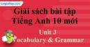 Vocabulary & Grammar - Unit 3 SBT Tiếng anh 10 mới