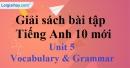 Vocabulary & Grammar - Unit 5 SBT Tiếng anh 10 mới