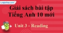 Reading - Unit 3 SBT Tiếng anh 10 mới
