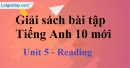 Reading - Unit 5 SBT Tiếng anh 10 mới