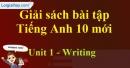 Writing - trang 12 Unit 1 SBT Tiếng anh 10 mới