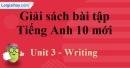 Writing - Unit 3 SBT Tiếng anh 10 mới