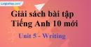 Writing - Unit 5 SBT Tiếng anh 10 mới