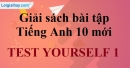 Test yourself 1 - SBT Tiếng anh 10 mới