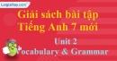 Vocabulary & Grammar –  Unit 2 – SBT tiếng Anh 7 mới