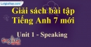 Speaking - Unit 1 –  SBT tiếng Anh 7 mới