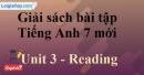 Reading   -  Unit 3 – SBT tiếng Anh 7 mới