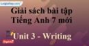 Writing – Unit 3 – SBT tiếng Anh 7 mới