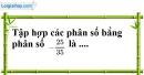 Bài 1.1, 1.2, 1.3, 1.4 trang 6, 7 SBT toán 7 tập 1