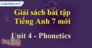 Phonetics -  Unit 4 – SBT tiếng Anh 7 mới