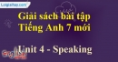 Speaking –  Unit 4 – SBT tiếng Anh 7 mới.