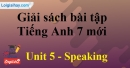 Speaking –Unit 5 – SBT tiếng Anh 7 mới.