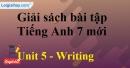 Writing – Unit 5 – SBT tiếng Anh 7 mới